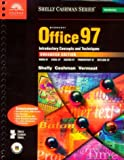Microsoft Office 97 : Introductory Concepts and Techniques Enhanced, Shelly, Gary B. and Cashman, Thomas J., 0789557983