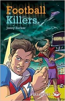 Football Killers (Full Flight Fear and Fun) by Jonny Zucker (2007-04-30)