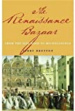 The Renaissance Bazaar, Jerry Brotton, 0192802682