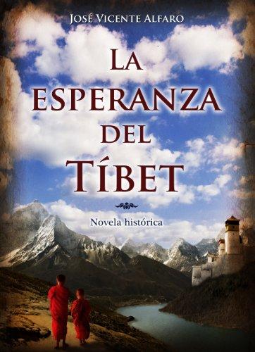 Descargar Libro La Esperanza Del Tíbet José Vicente Alfaro