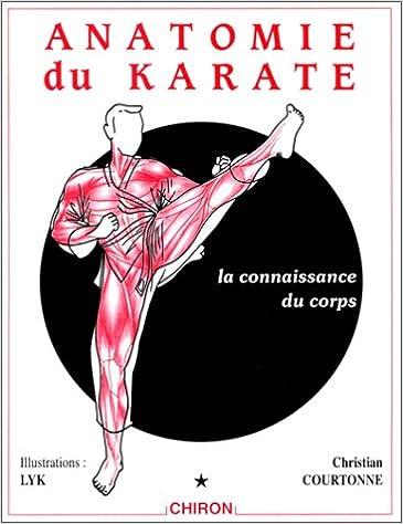 Livre gratuits Anatomie du karaté, tome 1 : La Connaissance du corps pdf epub