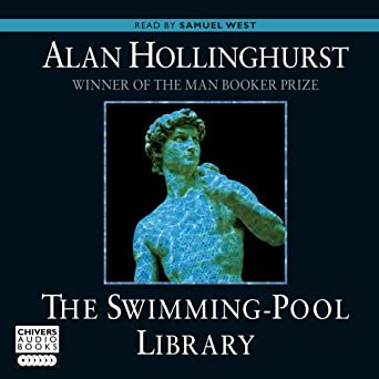The Swimming Pool Library Audible Audio Edition Samuel West Alan Hollinghurst