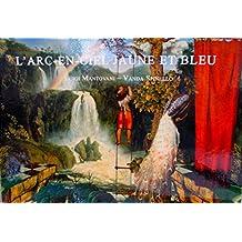 L'arc-en-ciel jaune et  bleu (French Edition)