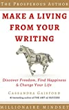 How to Make a-Living With Your Writing: Developing A Millionaire Mindset (The Prosperous Author Series Book 1)