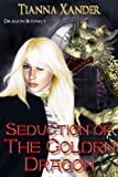 Seduction of the Golden Dragon (Dragon Bound)
