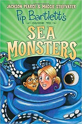 Pip Bartlett's Guide to Sea Monsters (Pip Bartlett #3) (3): Stiefvater,  Maggie, Pearce, Jackson: 9780545709323: Amazon.com: Books