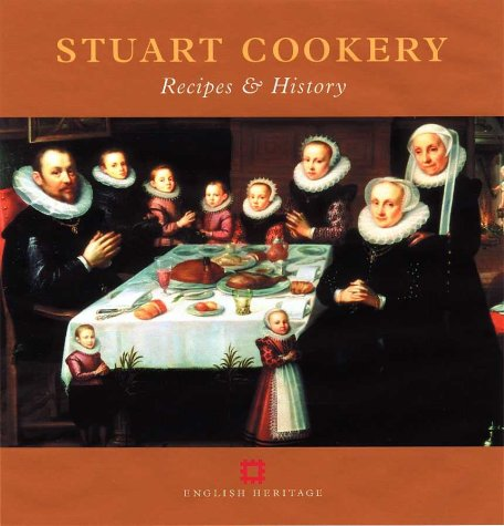 Stuart Cookery: Recipes and History