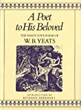 img - for A Poet to His Beloved: The Early Love Poems of William Butler Yeats book / textbook / text book
