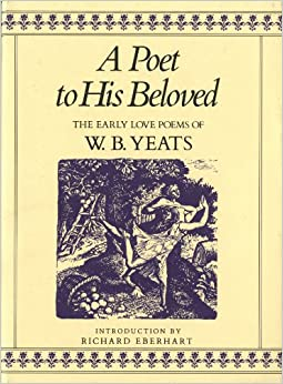 Descargar Libros Gratis En A Poet To His Beloved: The Early Love Poems Of W.b.yeats Buscador De Epub