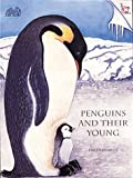 Penguins and Their Young, Jean C. Echols, 0912511923