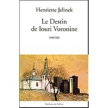 DESTIN DE IOURI VORONINE (LE)