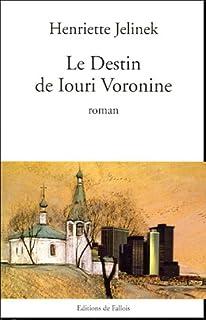 Le destin de Iouri Voronine : roman, Jelinek, Henriette