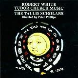 White, R.: Tudor Church Music