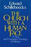 The Church With a Human Face: A New and Expanded Theology of Ministry