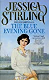 Front cover for the book The Blue Evening Gone by Jessica Stirling
