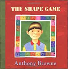 The Shape Game (Boston GlobeHorn Book Honors (Awards)) Anthony Browne 9780374367640 Amazon