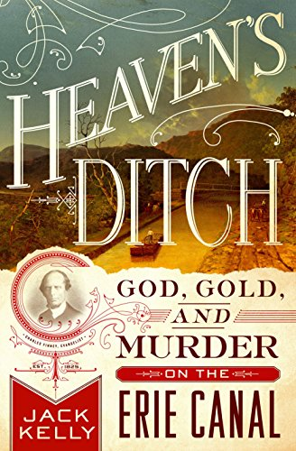 Amazon heavens ditch god gold and murder on the erie canal heavens ditch god gold and murder on the erie canal by kelly fandeluxe Choice Image