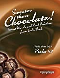 Sweeter Than Chocolate! Sweet Words and Real Solutions from God's Book, Pam Gillaspie, 1934884790