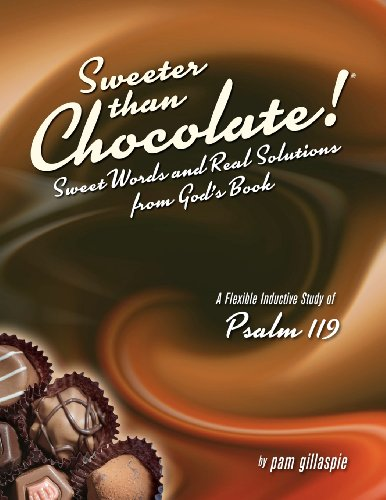 Price comparison product image Sweeter Than Chocolate! Sweet Words and Real Solutions from God's Book: An Inductive Study of Psalm 119