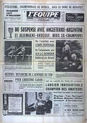 EQUIPE (L') [No 6319] du 23/07/1966 - athletisme championnats de france sous le signe de budapest bambuck jazy d encausse - du suspense avec angleterre argentine et allemagne uruguay deux ex champions de l insolite avec coree portugal de l acharnement ave