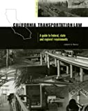 img - for California Transportation Law: A Guide to Federal, State and Regional Requirements book / textbook / text book