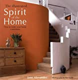 The Illustrated Spirit of the Home: How to Make Your Home a Sanctuary