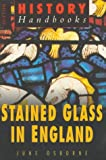 Stained Glass in England, June Osborne, 0750916133