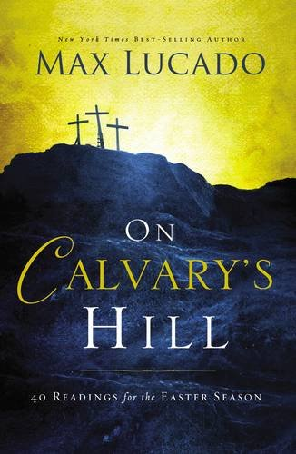 Download On Calvary's Hill: 40 Readings for the Easter Season PDF