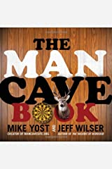(The Man Cave Book) [By: Jeff Wilser] [May, 2011] Paperback