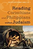 img - for Reading Corinthians and Philippians within Judaism: Collected Essays of Mark D. Nanos, vol. 4 book / textbook / text book