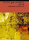 Doctor Grimshawe's Secret, Nathaniel Hawthorne, 142642177X