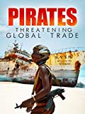 Pirates: Threatening Global Trade