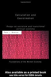 Calculation and Coordination: Essays on Socialism and Transitional Political Economy (Routledge Foundations of the Market Economy)