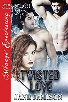Twisted Love [Vampire 2] (Siren Publishing Menage Everlasting) by [Jamison, Jane]