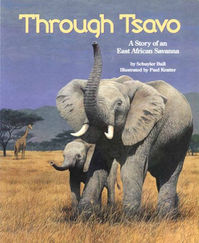Through Tsavo : A Story of an East African Savanna (The Nature Conservancy) - Schuyler Bull