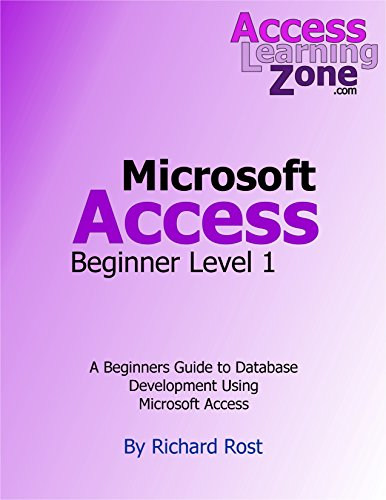 Learning Microsoft Access 2013 Beginner Level 1: Build Databases with Microsoft Access (Access Learning Zone) Pdf