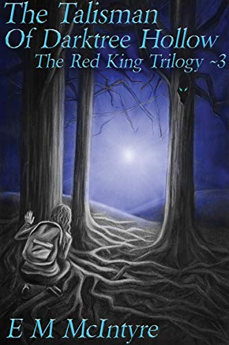 (The Talisman of Darktree Hollow (The Red King Trilogy Book 3))