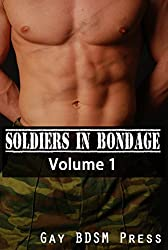 Soldiers in Bondage: Volume 1: (3 Gay Military Bondage Short Stories)