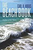 The Beach Book : Science of the Shore, Hobbs, Carl, 0231160542
