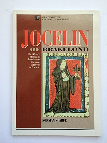 Jocelin of Brakelond: The Life of a Monk and Chronicler of the Great Abbey of St. Edmund, by Norman Scarfe (1997-04-11)