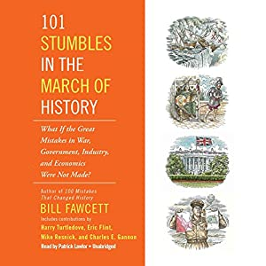 101 Stumbles in the March of History Audiobook