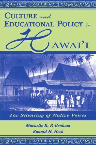 Culture and Educational Policy in Hawai'i: The Silencing of Native Voices (Sociocultural, Political, and Historical Stud