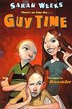 Guy Time, Sarah Weeks, 0613359569