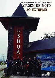 Ushuaia, Viagem de Moto ao Extremo