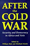 img - for After the Cold War: Security and Democracy in Africa and Asia (Library of International Relations) book / textbook / text book