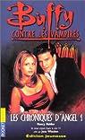 Buffy contre les vampires, tome 6 : Les Chroniques d'Angel 1 par Holder