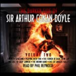 The Darker Side of Sir Arthur Conan Doyle, Volume 2 | Arthur Conan Doyle