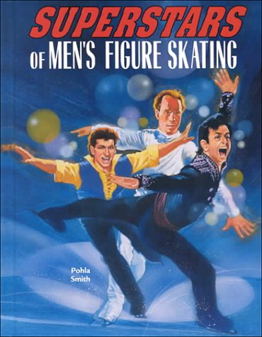 Superstars of Men's Figure Skating (Male Sports Stars Series)