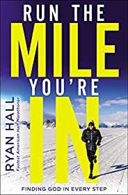 Run the Mile You're In: Finding God in Every