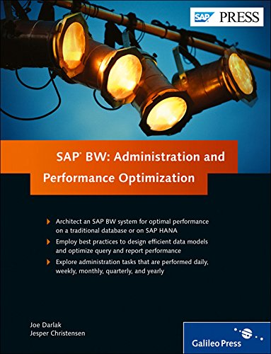 SAP BW: Administration and Performance Optimization, SAP Business Warehouse by SAP Press